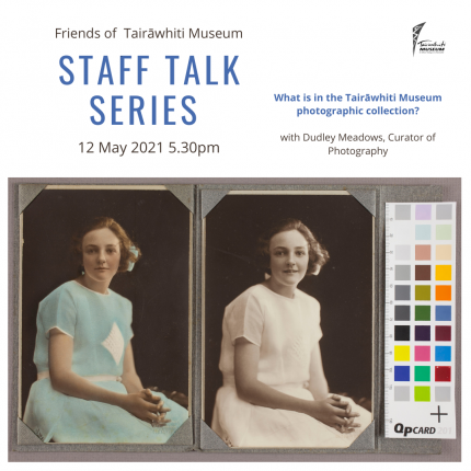 Friends of the Museum Staff Talk series– What's in the Tairāwhiti Museum photographic collection?